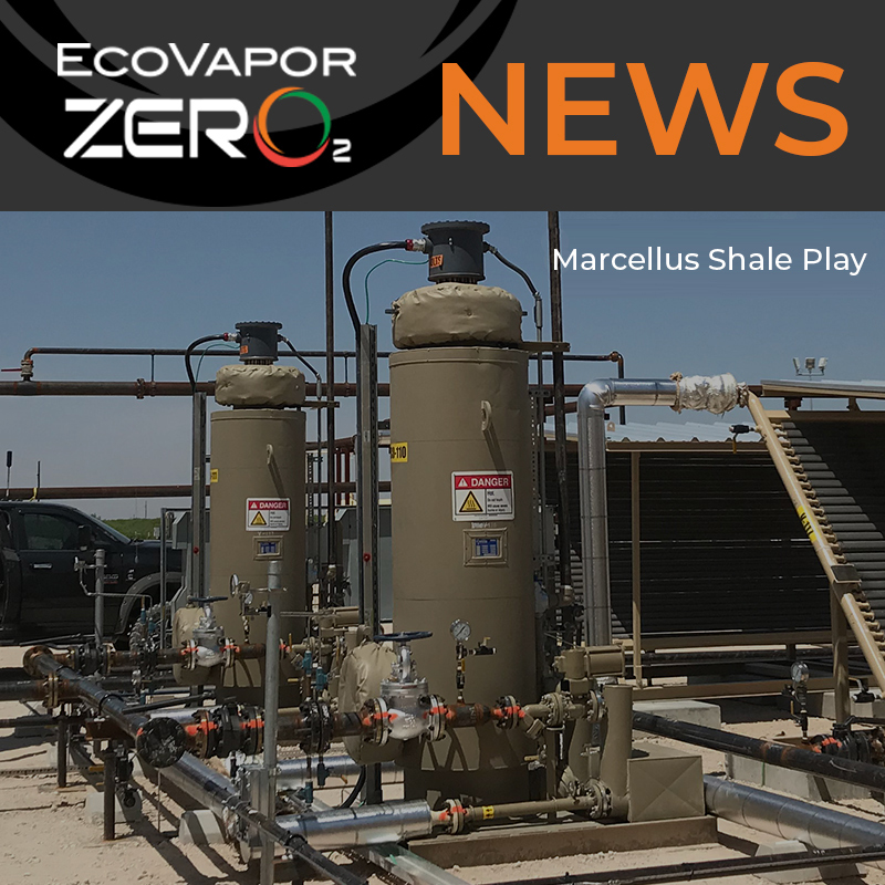 EcoVapor Commissions New ZerO2 Units in the Marcellus Shale Play